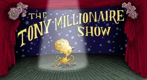 The Tony Millionaire Show